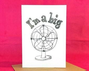 I'm a big fan! | Greeting / Note Card