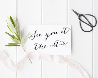 See you at the altar - wedding day card - wedding card to groom - wedding card to bride - love note - wedding card to husband - wedding card