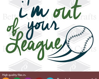 I'm out of you're League Baseball Version SVG, DXF, EPS Cut file.