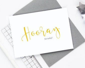 hooray for today greetings card, hooray card, good news card, typography card, encouragement card