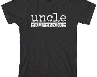 Uncle:  Ball-Breaker Men's T-shirt Funny Ball-Buster Brother Birthday Gift Niece Nephew Godfather - TA_00198