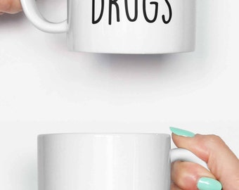 Possibly Drugs Quote - funny mug, gifts for him, meme mug, unique mug, office mug, christmas mug, gifts for her 4M203
