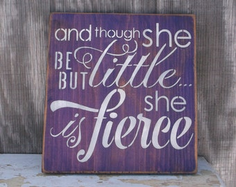 And Though She Be But Little She Is Fierce Primitive Rustic Wooden Sign Nursery Sign Baby Purple