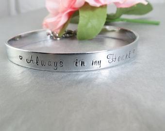 Always in my Heart Bracelet - Hand stamped Cuff Bracelet - Memory Bracelet- Hand Stamped Personalized Bracelet - Hand Stamped Jewelry