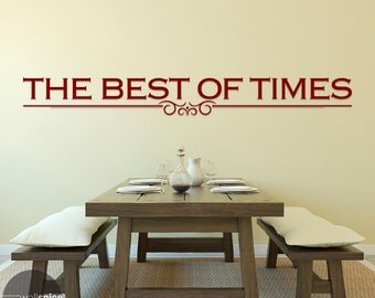 The Best of Times Vinyl Wall Decal Sticker