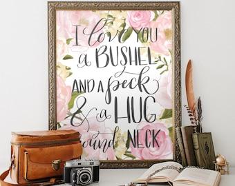 I Love You a Bushel and a Peck and a Hug Around The Neck Wall Art, Printable Art PDF JPEG - Wedding decor, Girl Nursery Art - Home Decor