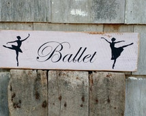 Ballet sign on distressed rough sawn oak wood hand-painted distressed rustic READY 2 SHIP