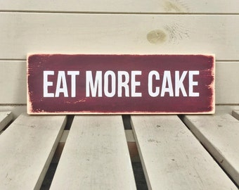Eat More Cake Wooden Sign