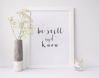 "PRINTABLE Art ""Be Still and Know"" Typography Art Print Black and White Christian Art Print"