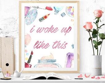 I woke up like this printable art,DIGITAL FILE, wall art, home decor,art print,instant download, watercolor print