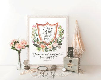 Bible verse art printable, Exodus 14 14, The Lord will fight for you, you need only to be still, Watercolor scripture, HEART OF LIFE Design