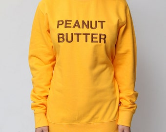 Peanut Butter Unisex Embroidered Sweater. Sweatshirt, Hoodie, Jumper, Cute, Novelty, Jumper, Peanut Butter Jelly, Food Junkie, Foodie PBJT