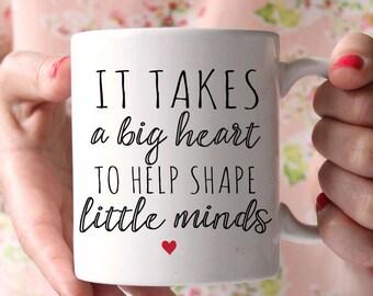 Teacher Mug, It takes a big heart to shape little minds, Teacher Gifts, Gifts for Teacher, Teacher Coffee Mug, Proffessor Mug, Teacher Cup