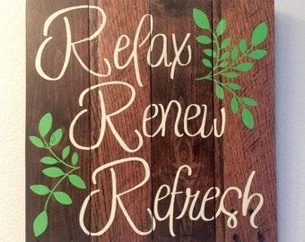 Bathroom Decor Wood Piece - Relax, Renew, Refresh