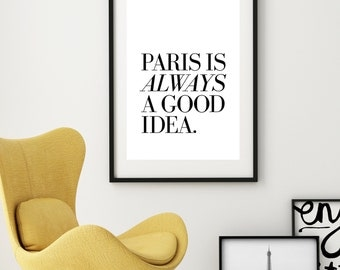 Large French Poster! Paris Is Always A Good Idea - 16x20 inches on A2 (in black and white)