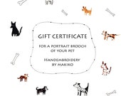 Gift certificate. Personalized Custom Portrait. Hand embroidered brooch with cat or dog by Makiko