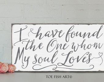SALE! I Have Found the One Whom My Soul Loves -  Song Of Solomon 3:4 - IN STOCK !- Hand Lettered Word Art  Distressed Wood  Wall Sign