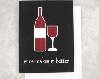 Birthday Card, Wine Card, Birthday Gift, Wine Makes It Better, Thinking of You Card, Best Friend Gift