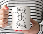 Future Mrs Mug Future Mrs Cup Engaged Mug Engagement Mug Engagement Gift Personalized Mug Proposal Gift Bride to Be Gift Fiance Gift W0004