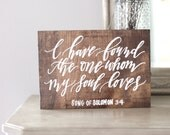 Rustic Wedding Sign, I have Found the One Whom My Soul Loves Sign, Rustic Home Decor, Wall Art, Farmhouse Decor, Bridal Gift