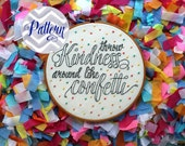 Throw Kindness Around Like Confetti Hand Embroidery Pattern. Digital PDF Pattern. Inspirational Embroidered Hoop Art. Kid President. DIY