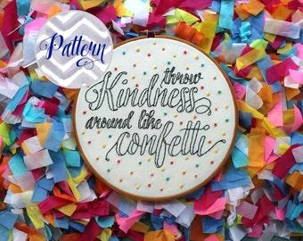 Throw Kindness Around Like Confetti Hand Embroidery Pattern. Digital PDF Pattern. Inspirational Embroidered Hoop Art. Kid President. DIY