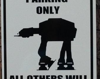 Custom Parking Sign, inspired star wars AT-AT sign