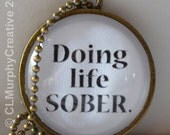 Sobriety Necklace Pendant AA NA Living Sober Recovery Jewelry C L Murphy Creative