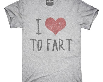 I Love To Fart T-Shirt, Hoodie, Tank Top, Gifts