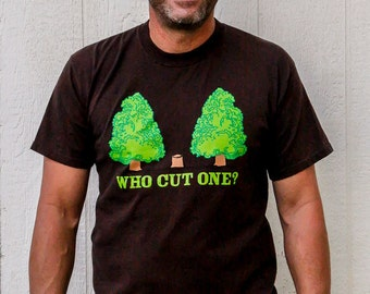 Who Cut One? T-Shirt