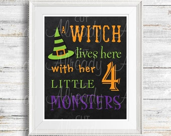 Witch lives here with her 4 little monsters - Halloween Wall art - sign - Halloween -Printable Digital Art - DYI - Witch Hat - 8 x 10