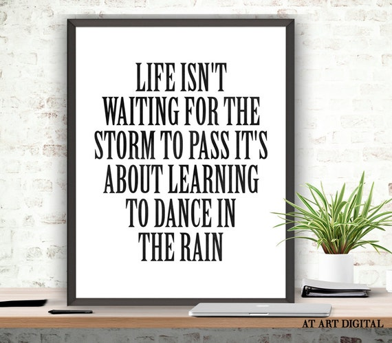 Life Isnt About Waiting For The Storm To Pass Art By Atartdigital