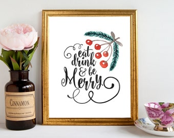 Printable Christmas Quotes,Christmas Printable Wall Art,Eat,Drink,Be Merry,Holiday Digital Download,Christmas Decor,Watercolor
