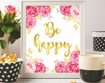 Be happy sign Inspirational quote wall art Be happy print Motivational wall decor Be happy poster Gold printable Nursery wall art print