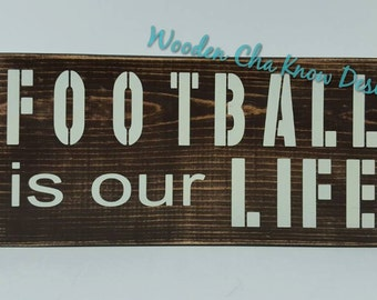 Football Is Our Life Wood Sign