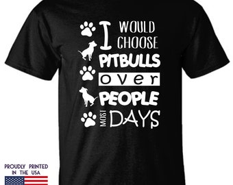I would choose Pitbulls over People most Days Ttd1