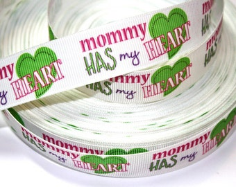 7/8 inch  Mommy Has My Heart on White  -  Printed Grosgrain Ribbon