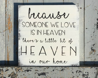 Heaven | someone we love is in heaven | heaven in our home | family | wooden sign | sign | handcrafted sign | home decor | wall decor |