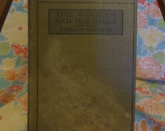 The Worker and His Bible by Eislen-Barclay 1909