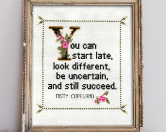 Misty Copeland Quote Easy Cross Stitch Pattern: You can start late, look different, be uncertain, and still succeed. (Instant PDF Download)