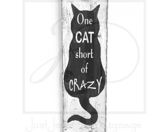 wooden sign- one cat short of crazy