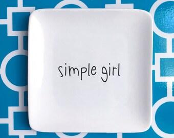Simple Girl trinket holder, jewelry holder, birthday gift, simple girl gift, ring holder   ***FREE SHIPPING
