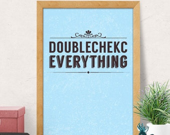 Doubleckeck everything print, Motivational Print, Motivational Poster, Motivational Quote, Minimalist Wall Decor, Inspirational Quotes