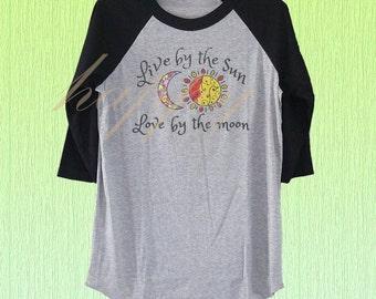 Live by the sun Love by the moon tshirt baseball tshirt size S M L XL 2XL plus size tshirts