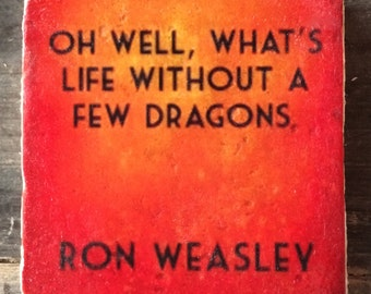 Ron Weasley Quote Coaster or Decor Accent
