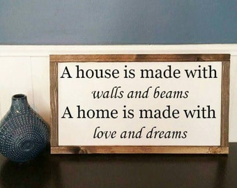 A house is made with walls and beams. A home is made with love and dreams - Rustic Wood Sign with Wood Trim - Black or White base