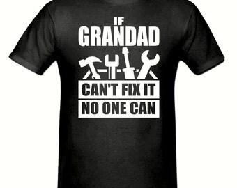 If Grandad can't fix it no one can t shirt,men,s t shirt sizes small- 2xl, gift,DIY t shirt