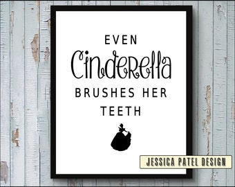 Disney Bathroom Wall Art Poster Print, Even Cinderella brushes her teeth, Kids Bathroom Printable, Bathroom Quote, Girls Bathroom