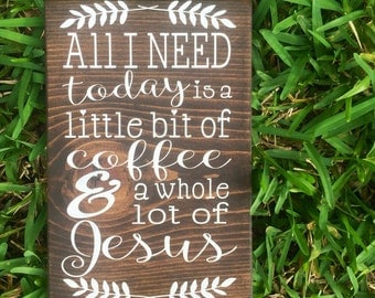 All I Need Is Coffee And Jesus Sign / Coffee Art  Kitchen Art  Kitchen Decor  Bible Art  Bible Verse Art  Christian Art  Kitchen Home Decor