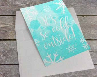 It's So Cold Outside Snow 5x7 inch Folded Christmas Greeting Card - GC1126